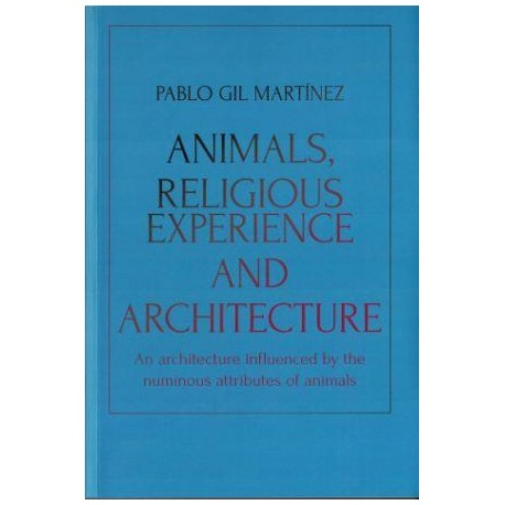 Animals, religious experience and architecture